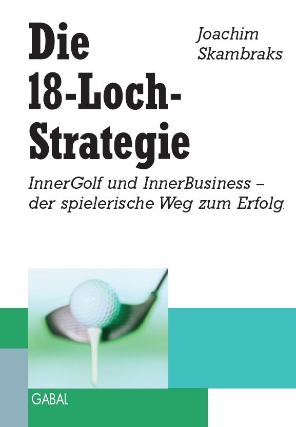Joachim Skambraks Die 18-Loch-Strategie